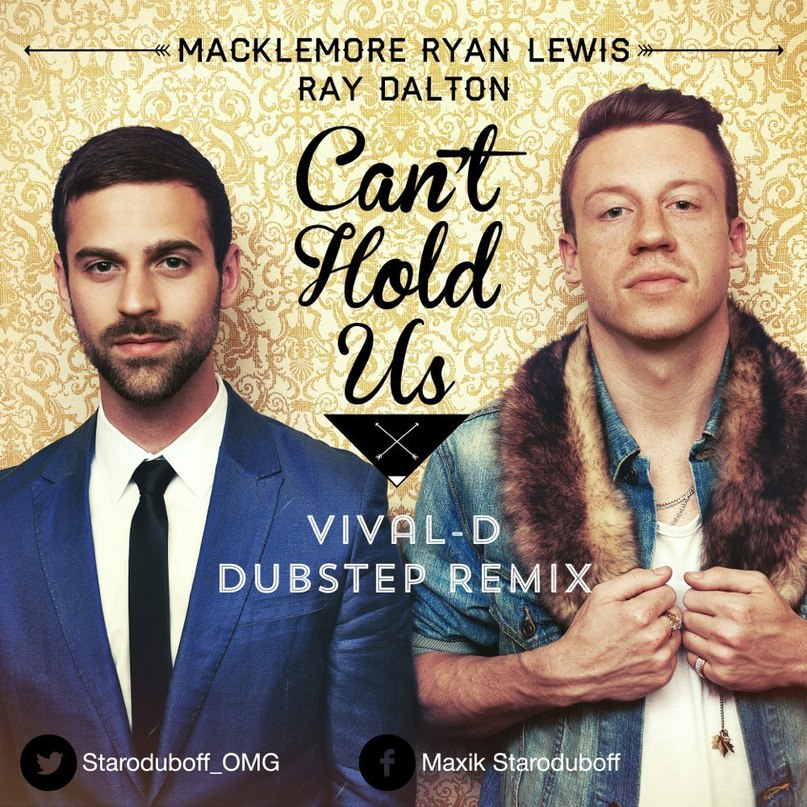 Can't Hold Us (Vival-D Dubstep Remix) Macklemore x Ryan Lewis x Ray Dalton
