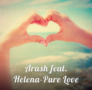 Pure Love (feat. Helena) Arash